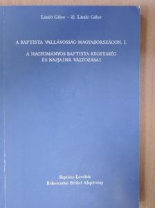 ifj. László Gábor - A baptista vallásosság Magyarországon I. [antikvár]