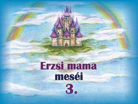 Polyákné Hermann Erzsébet - Erzsi mama meséi 3.