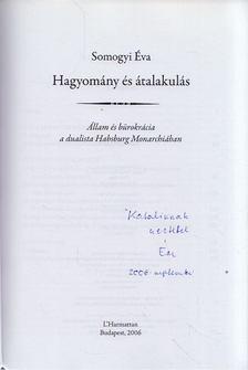 SOMOGYI ÉVA - Hagyomány és átalakulás (dedikált) [antikvár]