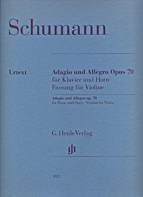 Schumann, Robert - ADAGIO UND ALLEGRO OP.70 FÜR KLAVIER UND HORN, FASSUNG FÜR VIOLINE UND KLAVIER URTEXT