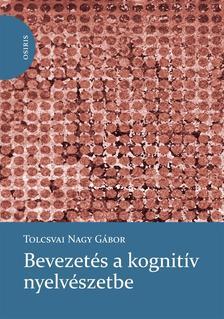 Tolcsvai Nagy Gábor - Bevezetés a kognitív nyelvészetbe