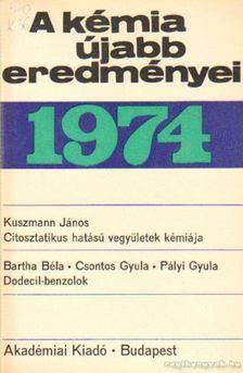 Csákvári Béla - A kémia újabb eredményei 1974. 14. kötet [antikvár]