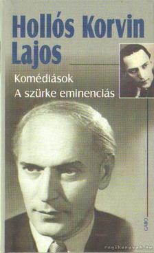 Hollós Korvin Lajos - Komédiások - A szürke eminenciás [antikvár]