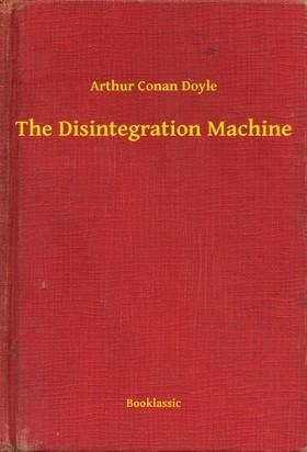 Arthur Conan Doyle - The Disintegration Machine [eKönyv: epub, mobi]