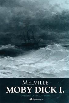 Herman Melville - Moby Dick I. kötet [eKönyv: epub, mobi]