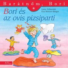 Liane Schneider - Bori és az ovis pizsiparti - Barátnőm, Bori