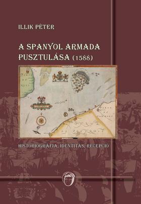A spanyol armada pusztulása (1588) - Historiográfia, identitás, recepció