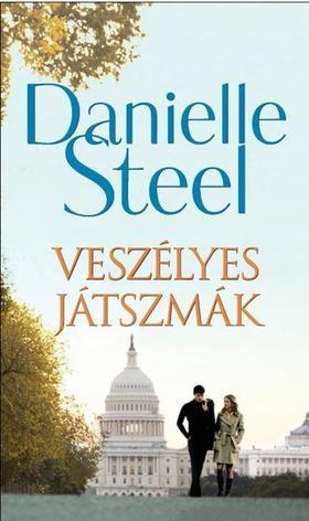 Danielle Steel - VESZÉLYES JÁTSZMÁK