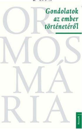 Ormos Mária - Gondolatok az ember történetéről - ÜKH 2018