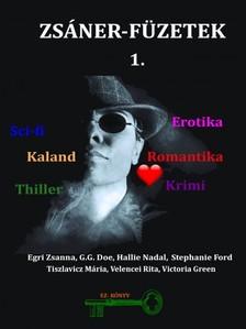G.G. Doe, Hallie Nadal, Stephanie Ford,Tiszlavicz Mária, Velencei Rita, Victoria Green Egri Zsanna, - Zsáner-füzetek 1. Romantikától a thrillerig [eKönyv: pdf, epub, mobi]