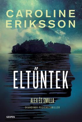 Caroline Eriksson - Eltűntek  Alex és Smilla
