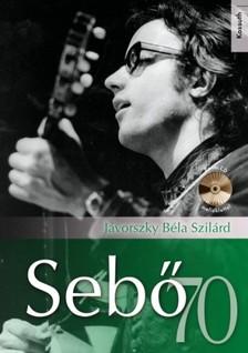 Jávorszky Béla Szilárd - Sebő 70 [eKönyv: epub, mobi]