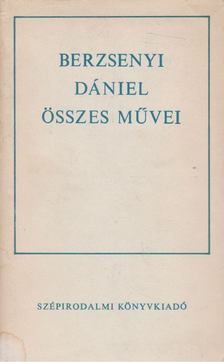 BERZSENYI DÁNIEL - Berzsenyi Dániel összes művei [antikvár]