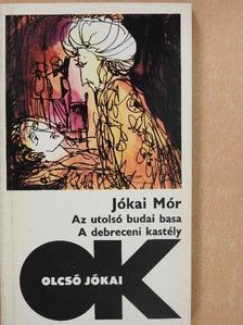 Jókai Mór - Az utolsó budai basa/A debreceni kastély [antikvár]