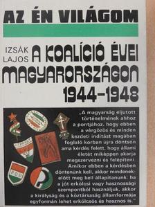 Izsák Lajos - A koalíció évei Magyarországon [antikvár]