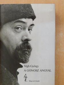 Végh György - A gonosz angyal [antikvár]