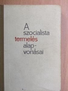 Szabó Kálmán - A szocialista termelés alapvonásai [antikvár]