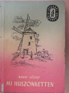 Babay József - Mi huszonketten [antikvár]