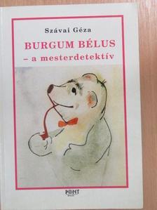 Szávai Géza - Burgum Bélus, a mesterdetektív [antikvár]