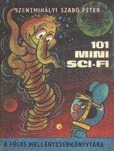 SZENTMIHÁLYI SZABÓ PÉTER - 101 mini sci-fi [antikvár]