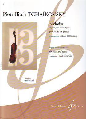 Tchaikovsky - MELODIA POUR ALTO ET PIANO (ORIG. POUR VIOLON ET PIANO, ARRANGEMENT: CLAUDE DUCROCQ)