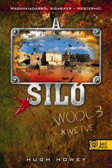 Hugh Howey - A Siló Wool 3 - Kivetve - KEMÉNY BORÍTÓS