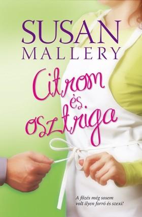 Susan Mallery - Citrom és osztriga [eKönyv: epub, mobi]