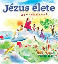 Marion Thomas és Frank Endersby - Jézus élete gyerekeknek