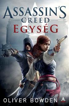 Oliver Bowden - Assassin's Creed: Egység