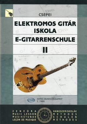 CSEPEI TIBOR - ELEKTROMOS GITÁR ISKOLA II (JAZZ-GITÁR ISKOLA 2.) (ÁTDOLGOZOTT KIADÁS)