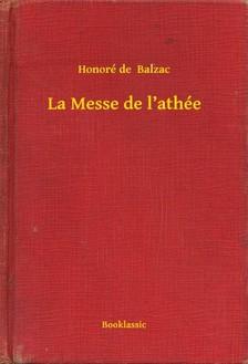 Honoré de Balzac - La Messe de l'athée [eKönyv: epub, mobi]