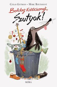 Colas Gutman - Boldog karácsonyt Szutyok!