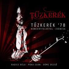 TŰZKERÉK - Tűzkerék: Koncert '78 - IváncsaCD