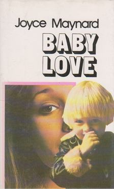 Joyce Maynard - Baby love [antikvár]