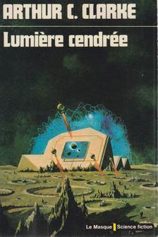 Arthur C. Clarke - Lumiere cendrée [antikvár]
