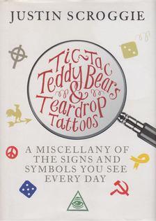 Justin Scroggie - Tic-Tac, Teddy Bears & Teardrop Tattoos [antikvár]