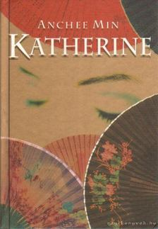 Anchee Min - Katherine [antikvár]