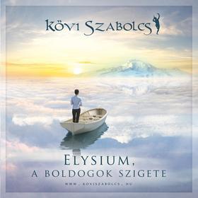 Kövi Szabolcs - Elysium, a boldogok szigete