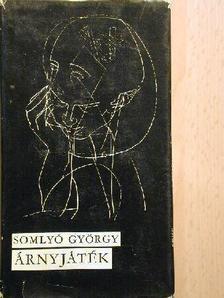 Somlyó György - Árnyjáték [antikvár]