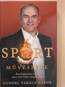 Gundel Takács Gábor - A sport művészete [antikvár]