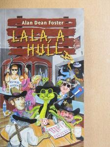 Alan Dean Foster - Lala, a hulla [antikvár]