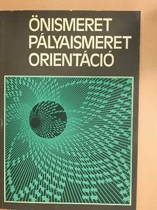 Dr. Csonka Annamária - Önismeret, pályaismeret, orientáció [antikvár]