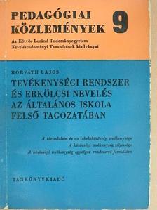 Horváth Lajos - Tevékenységi rendszer és erkölcsi nevelés az általános iskola felső tagozatában [antikvár]