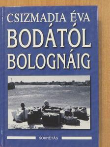 Csizmadia Éva - Bodától Bolognáig (aláírt példány) [antikvár]