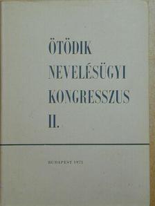 Aczél György - Ötödik Nevelésügyi Kongresszus II. (töredék) [antikvár]