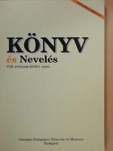 Bondor Erika - Könyv és nevelés 2006/1. [antikvár]