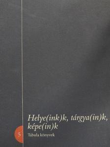 Béres István - Helye(ink)k, tárgya(in)k, képe(in)k [antikvár]