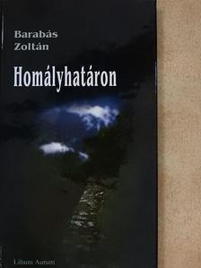 Barabás Zoltán - Homályhatáron [antikvár]