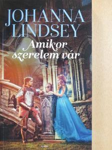 Johanna Lindsey - Amikor szerelem vár [antikvár]