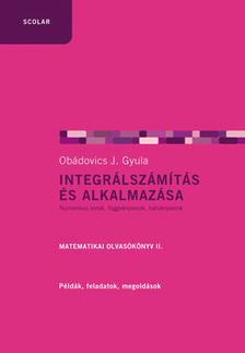 OBÁDOVICS J. GYULA - Integrálszámítás és alkalmazása (2. kiadás)